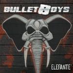CD REVIEW: BULLETBOYS – Elefante'