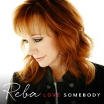 CD REVIEW: REBA MCENTIRE – Love Somebody