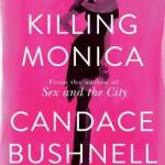 BOOK REVIEW: Killing Monica by Candace Bushnell