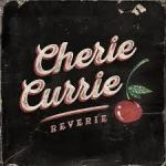 CD REVIEW: CHERIE CURRIE – Reverie