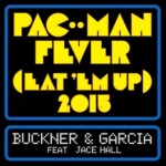 "NEWS: PAC-MAN FEVER IS BACK!   ""PAC-MAN FEVER (EAT 'EM UP) 2015"" SINGLE RELEASED"