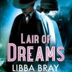 BOOK REVIEW: Lair of Dreams by Libba Bray