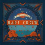 CD REVIEW: BART CROW – The Parade