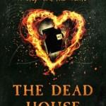 BOOK REVIEW: The Dead House by Dawn Kurtagich