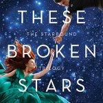 BOOK REVIEW: These Broken Stars by Amie Kaufman and Meagan Spooner