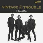 CD REVIEW: VINTAGE TROUBLE – 1 Hopeful Rd.