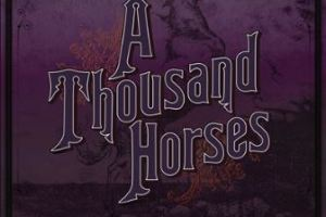 CD REVIEW: A THOUSAND HORSES – Southernality
