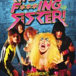 NEWS: WE ARE TWISTED F***ING SISTER Nationwide Theatrical Release February 19
