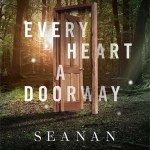 BOOK REVIEW: Every Heart a Doorway by Seanan McGuire