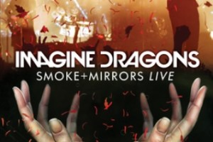 "NEWS: IMAGINE DRAGONS ""Smoke + Mirrors Live"" On Digital, Cable,  Starting April 30"