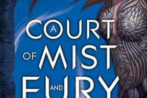 BOOK REVIEW: A Court of Mist and Fury by Sarah J Maas