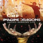 CD / DVD REVIEW: IMAGINE DRAGONS – Smoke + Mirrors