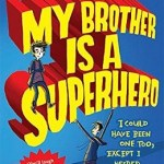 BOOK REVIEW: My Brother is a Superhero by David Solomons