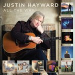 "NEWS: JUSTIN HAYWARD'S ""All The Way"" Album To Be Released On Digital Formats September 2"