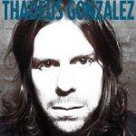 CD REVIEW: THADEUS GONZALEZ – Thadeus Gonzalez