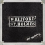 CD REVIEW: WHITFORD St. HOLMES – Reunion