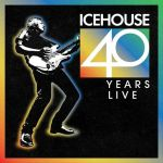 ICEHOUSE celebrate 40 YEARS LIVE!