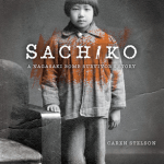 BOOK REVIEW: Sachiko A Nagasaki Bomb Survivor's Story by Caren Stelson