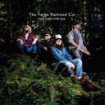 CD REVIEW: THE FARGO RAILROAD CO. – This One's For You