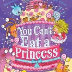 BOOK REVIEW: You Can't Eat a Princess by Gillian Rogerson, illustrated by Sarah McIntyre