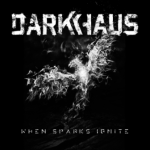 CD REVIEW: DARKHAUS – When Sparks Ignite
