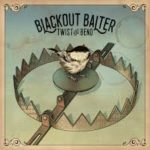 CD REVIEW: BLACKOUT BALTER – Twist And Bend EP