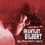 CD REVIEW: BRANTLEY GILBERT – The Devil Don't Sleep