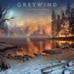 CD REVIEW: GREYWIND – Afterthoughts