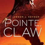 BOOK REVIEW: Pointe, Claw by Amber J. Keyser