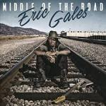 CD REVIEW: ERIC GALE – Middle Of The Road