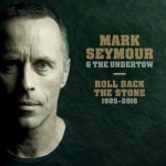 MARK SEYMOUR & THE UNDERTOW Winter tour and new album