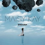 10 Quick Ones with MAISY KAY – March 2017