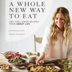 COOKBOOK: A WHOLE NEW WAY TO EAT by Vladia Cobrdova