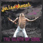 CD REVIEW: JULIAN ANGEL – The Death Of Cool