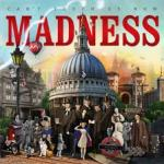 CD REVIEW: MADNESS – Can't Touch Me Now