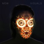 CD REVIEW: MEW – Visuals