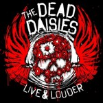 CD / DVD REVIEW: THE DEAD DAISIES – Live & Louder