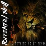 CD REVIEW: TORRENTIAL THRILL – Nothing As It Seems