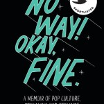 BOOK REVIEW: No Way! Okay, Fine – A memoir of pop culture, feminism and feelings by Brodie Lancaster
