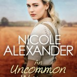 BOOK REVIEW: An Uncommon Woman by Nicole Alexander