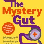 BOOK REVIEW: The Mystery Gut by Prof Kerryn Phelps AM with Dr Claudia Lee & Jaime Rose Chambers