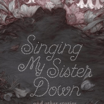 BOOK REVIEW: Singing My Sister Down and Other Stories by Margo Lanagan