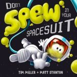 BOOK REVIEW: Don't Spew in Your Spacesuit by Tim Miller and Matt Stanton