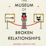 BOOK REVIEW: The Museum of Broken Relationships – Modern Love in 203 Everyday Objects by Olinka Vištica and Dražen Grubišić
