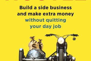 BOOK REVIEW: Side Hustle – Build a Side Business and Earn Extra Cash, Without Quitting Your Day Job by Chris Guillebeau