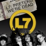 DVD REVIEW: L7 – PRETEND WE'RE DEAD