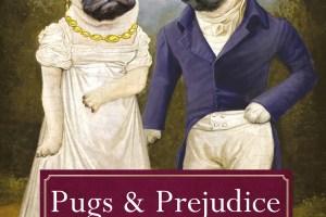 BOOK REVIEW: Pugs & Prejudice by Jane Austen with Eliza Garrett