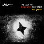 CD REVIEW: Various Artists – NIMA Presents The Sound of Indigenous Australia – Now & Before
