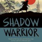 BOOK REVIEW: Shadow Warrior by Tanya Lloyd Kyi