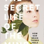 BOOK REVIEW: The Secret Life of the Mind – How Our Brain Thinks, Feels and Decides by Mariano Sigman